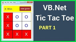 VB.Net - How To Create A TIC-TAC-TOE Game In VBNET Step By Step [ with source code ] PART: 01