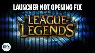 FIX League of Legends Launcher Not Opening !