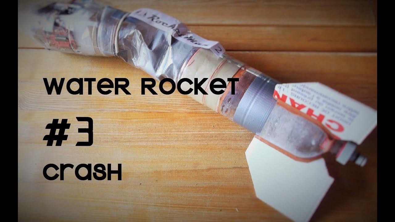 WATER ROCKET #3 - crash