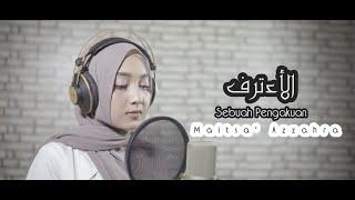 Maitsa' Azzahra - Al I'tiraf (Sebuah Pengakuan) | Lirik Arab & Terjemahan