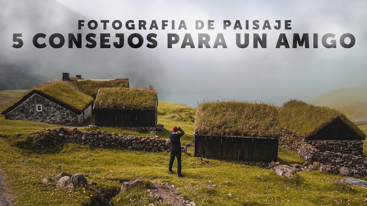 5 Consejos para disfrutar de la Fotografía de Paisaje 💡 📷  🌄