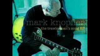 Watch Mark Knopfler The Trawlermans Song video