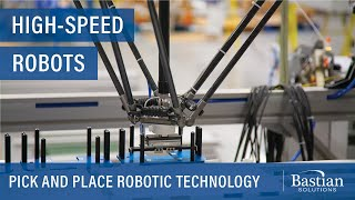 High-Speed Pick & Place Robots by Bastian Solutions