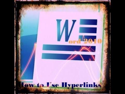 How to Use Hyperlinks in Microsoft Word 2010
