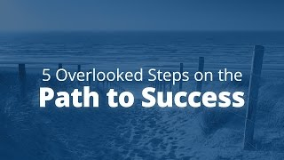 5 Overlooked Steps on the Path to Success   Jack Canfield