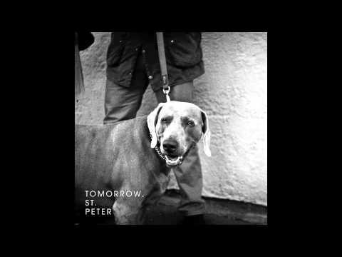 Tomorrow, St. Peter - Tomorrow, St. Peter [Full LP]
