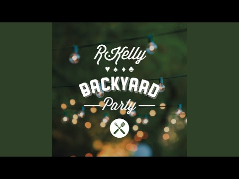 R Kelly Backyard Downloadparty Hit MP3 New Songs Online Free MP3Skull