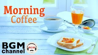 Morning Cafe Music - Chill Out Jazz & Bossa Nova Music - Background Music