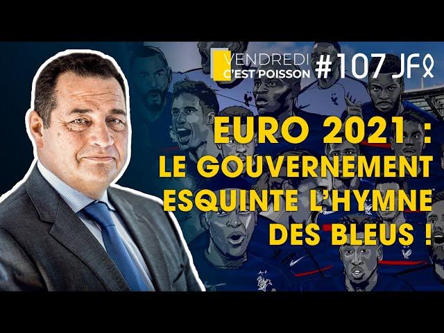 EURO 2021 : le Gouvernement esquinte l'hymne des Bleus | VCP 107