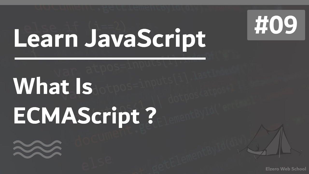 Learn JavaScript In Arabic 2021 #009 - What Is ECMAScript ?
