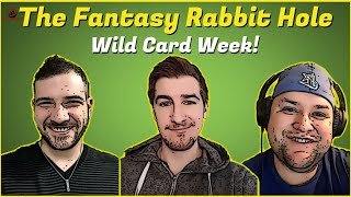 The Fantasy Rabbit Hole Wild Card Weekend