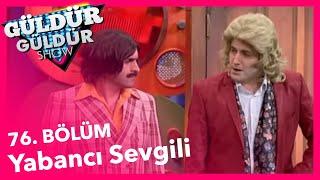 Güldür Güldür Show 76. Bölüm, Yabancı Sevgili Skeci