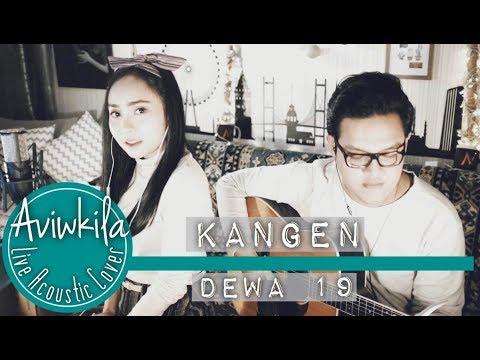 DEWA 19 - KANGEN (Aviwkila Cover)