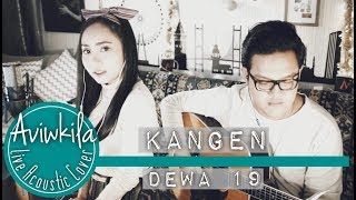 download video musik      DEWA 19 - KANGEN (Aviwkila Cover)