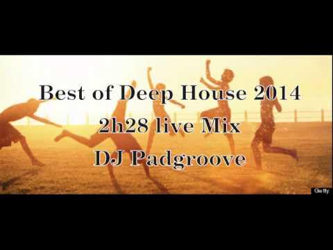 Best of Deep House 2014 - 2h28m live Mix - DJ Padgroove