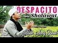 Spesial Despacito Versi Sholawat Luis Fonsi Ft Daddy