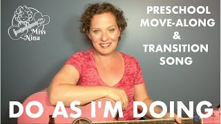 Children's Song: Do As I'm Doing - Preschool Move-Along & Transition Song