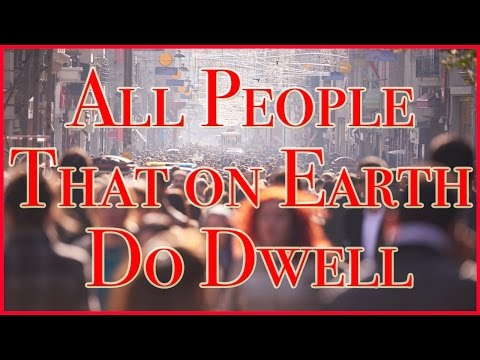 All People That On Earth Do Dwell  Old 100th