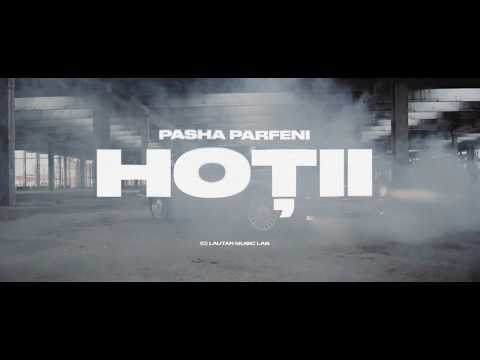 Pasha Parfeni - Hotii | Official Video
