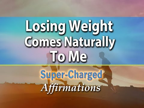 Losing Weight Comes Naturally To Me - Super-Charged Affirmations