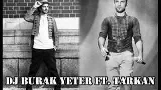 Burak Yeter Ft Tarkan Kır Zincirlerini Club Remix