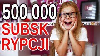 500 000 SUBSKRYPCJI - DZIĘKUJĘ !!!