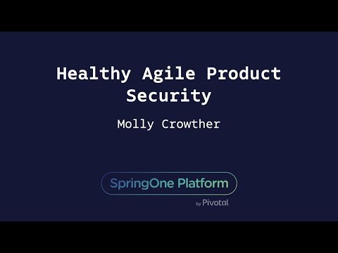 Healthy Agile Product Security - Molly Crowther