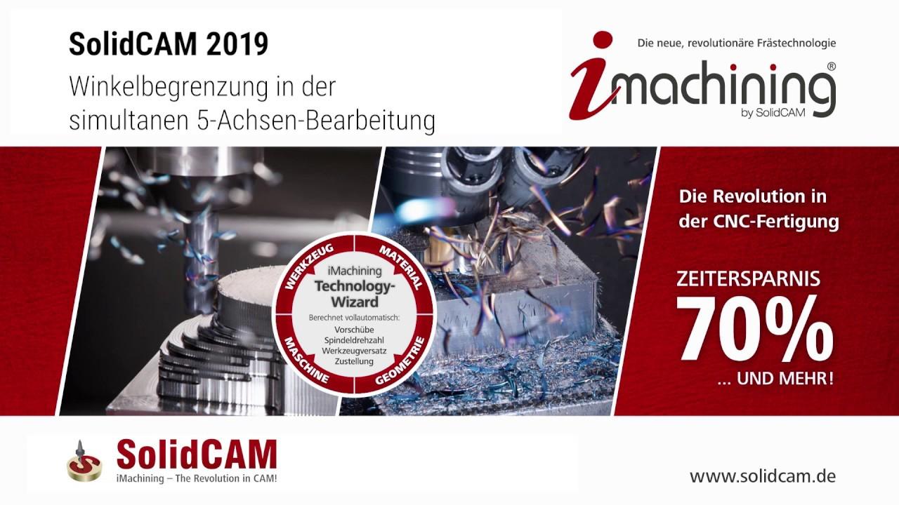 SolidCAM 2019 - Winkelbegrenzung in der simultanen 5-Achsen-Bearbeitung
