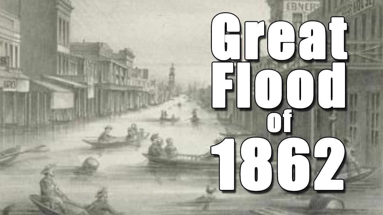 california s great flood of 1862 youtube