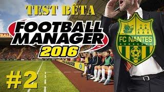Football Manager 2016 (Bêta) | Carrière FC Nantes | #2 - Début de saison encourageant