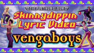 Vengaboys - Skinnydippin' (Lyric Video)