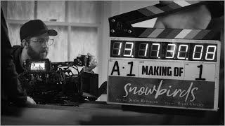Making the Short Film - Snowbirds