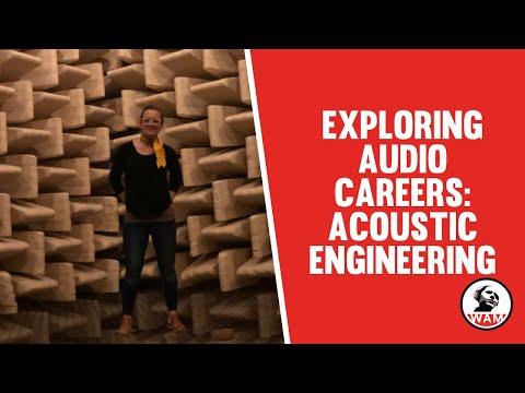 Exploring Audio Careers: Acoustic Engineering | #WAMeverywhere