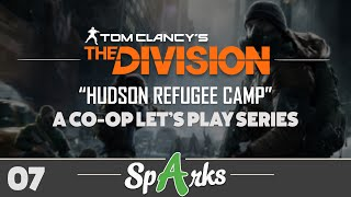 "The Division Co-op Gameplay Walkthrough Part 7 - ""HUDSON REFUGEE CAMP"" (XB1, PS4, PC)"