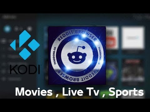 Reddit Browser Kodi Addon: Stream From Reddit Including Movies, TV, And Live TV And Sports