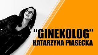 Katarzyna Piasecka - GINEKOLOG   Stand-Up