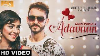 Adavaan (Full Video)   Mani Pabla   Gold Boy   White Hill Music