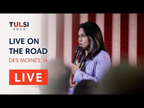 Tulsi Gabbard LIVE On The Road - Tulsi Town Hall - West Des Moines, IA