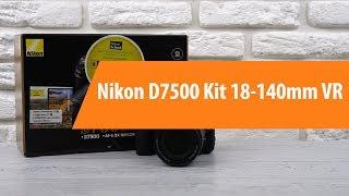 Розпакування фотоапарата Nikon D7500 Kit 18-140mm VR/ Unboxing Nikon D7500 Kit 18-140mm VR