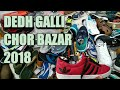 DEDH GALLI | CHOR BAZAR | 2018 |  MUMBAI | BEST PLACE TO BUY SHOES | BEST PLACE TO BUY ANTIQUES