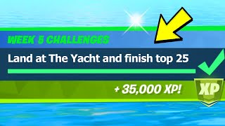 Land at the Yacht and finish Top 25 - Fortnite