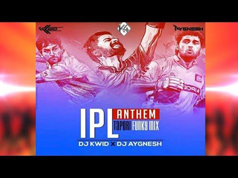 //2k18 IPL Remix//IPL Anthem (Tapori Funky Mix) DJ Kwid DJ Aygnesh