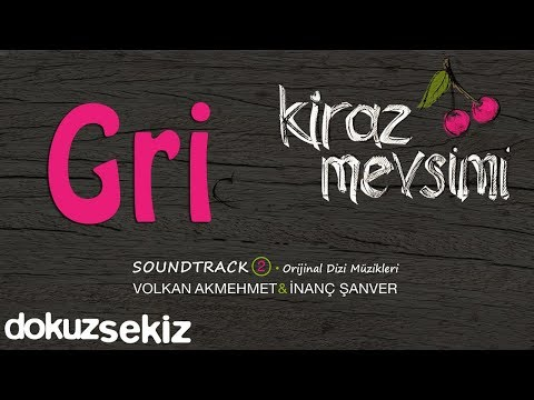 Gri - Volkan Akmehmet & İnanç Şanver (Cherry Season) (Kiraz Mevsimi Soundtrack 2)