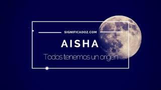 AISHA - Significado del Nombre Aisha ♥