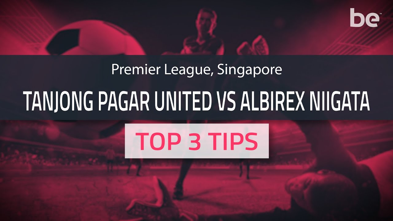 Albirex niigata vs home united betting expert predictions gtx 970 benchmark csgo betting