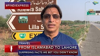 Journey from Islamabad to Lahore | Amazing Facts About Our Common History | Shoaib Akhtar Video