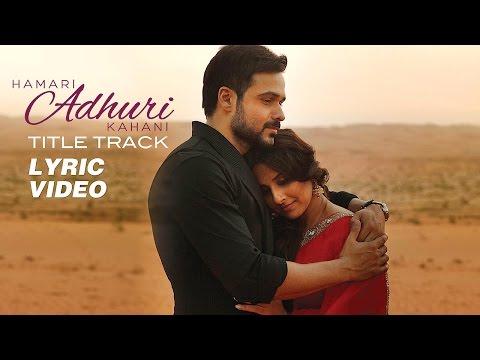 Hamari Adhuri Kahani - Lyric Video | Emraan | Vidya | Rajkummar Rao
