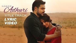 Download Hamari Adhuri Kahani - Lyric Video | Emraan | Vidya | Rajkummar Rao
