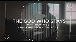 Matthew West - The God Who Stays (Instrumental with BGVs)