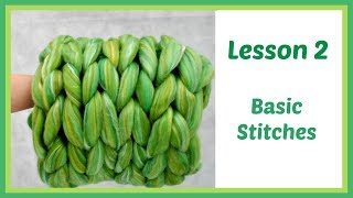 Arm Knitting Lesson 2 - Basic Stitches and Tips